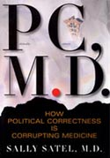 PC, M.D. How Political Correctness is Corrupting Medicine.