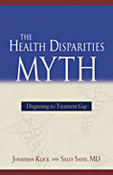 The Health Disparities Myth: Diagnosing the Treatment Gap.
