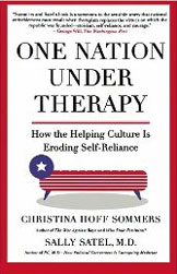 One Nation Under Therapy : How the Helping Culture is Eroding Self-Reliance.