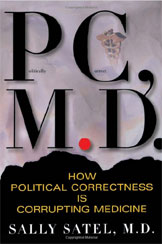 PC, M.D.: How Political Correctness Is Corrupting Medicine.