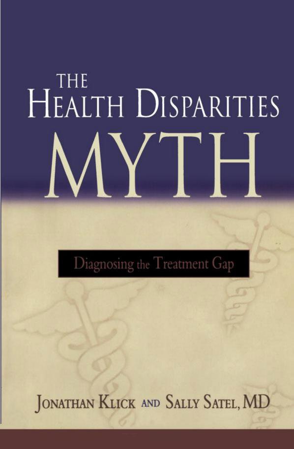 The Health Disparities Myth: Diagnosing the Treatment Gap