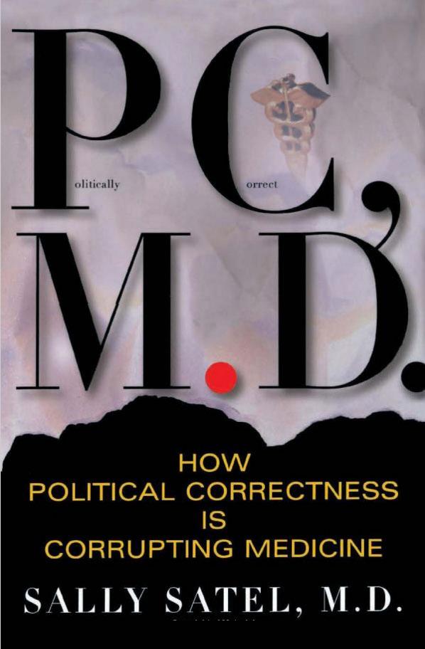 PC, M.D. How Political Correctness is Corrupting Medicine